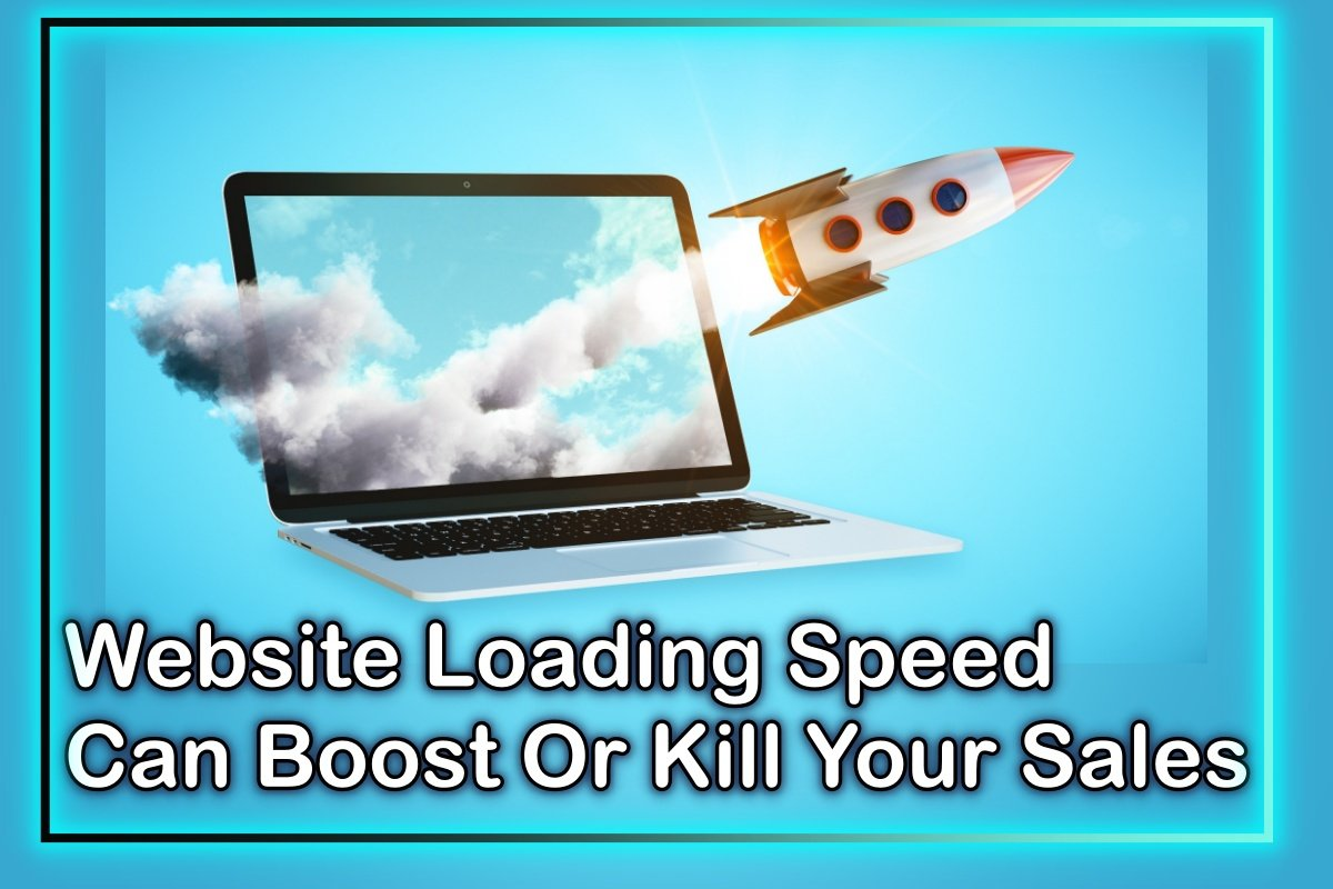 Website Loading Speed Can Boost or Kill Your Sales
